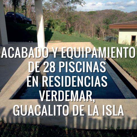 Acabado y Equipamiento de 28 Piscinas en Residencias Verdemar, Guacalito de la Isla