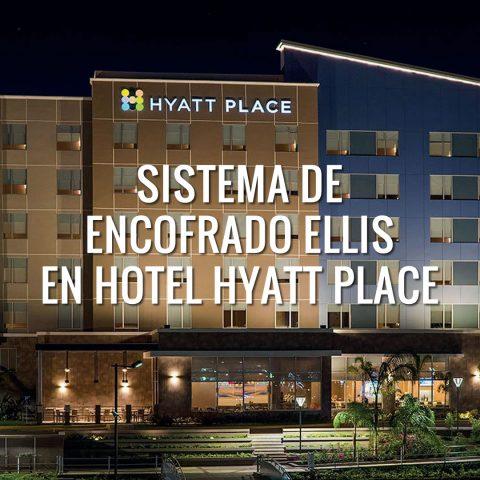 Sistema de Encofrado Ellis en Hotel Hyatt Place