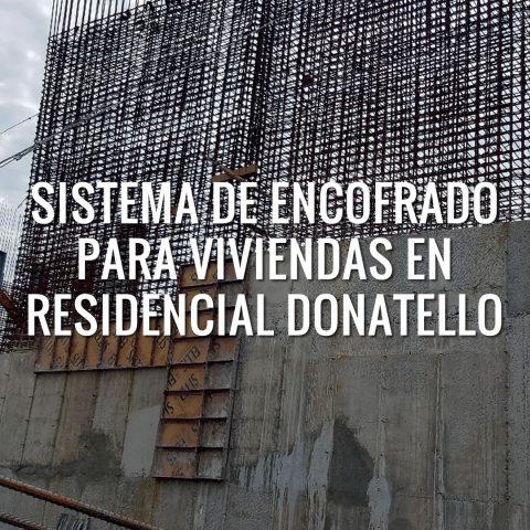 Sistema de Encofrado para Viviendas en Residencial Donatello